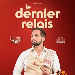 """Benjamin Tranié """"Le Dernier Relais"""""""