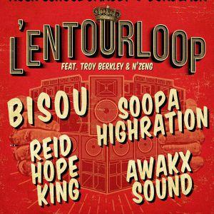 HERE I COME: L'Entourloop, Bisou, RHK, Soopa Highration... @ Rock School Barbey  - BORDEAUX