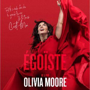 """Olivia Moore """"Égoiste"""""""