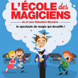 Spectacle L'Ecole des magiciens