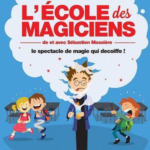 L'Ecole des magiciens @ La Scène Reims Congrès - REIMS