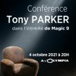Conférence TONY PARKER  à Paris @ L'Olympia - Billets & Places