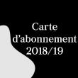 CARTE D'ABONNEMENT 2018/2019