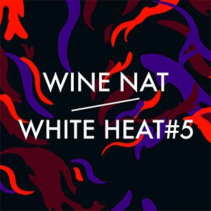 Festival Wine Nat / White Heat #5