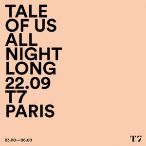 Soirée Tale Of Us (All Night Long)