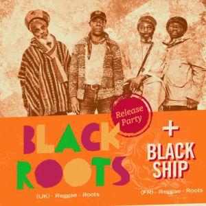 BLACK ROOTS + Black Ship @ Le Trabendo - Paris