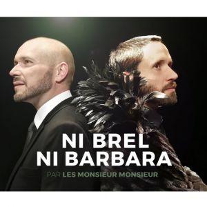 Ni Brel, Ni Barbara