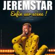"""Spectacle Jeremstar """" enfin sur scène ! """" à VITTEL @ Palais des congrès - Salle Emile Girardin - Billets & Places"""