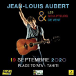 Concert JEAN-LOUIS AUBERT & Les Sculpteurs de vent à Papeete @ PLACE TO'ATA - Billets & Places