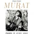Concert JEAN-LOUIS MURAT à Paris @ Le Trianon - Billets & Places