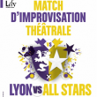Théâtre MATCH D'IMPROVISATION - LILY VS ALL STARS