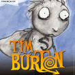 Tim Burton, l'exposition + MUSEE