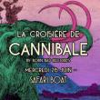 Concert La croisière de Cannibale à PARIS @ Safari Boat - Quai St Bernard - Billets & Places