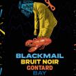 Concert GONZAÏ NIGHT : BLACKMAIL à PARIS @ La Maroquinerie - Billets & Places