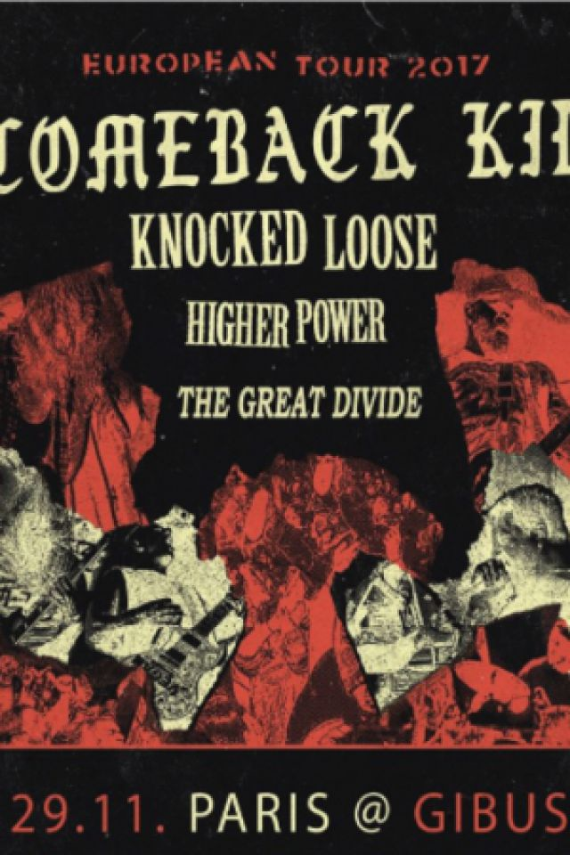 Comeback Kid / Knocked Loose / Higher Power + The Great Divide @ Le Gibus  - PARIS