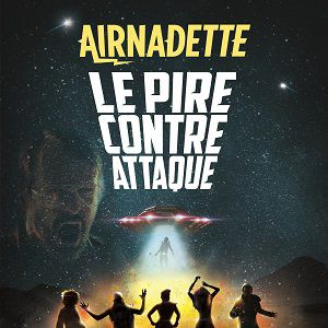 """AIRNADETTE dans """"Le pire contre attaque""""  @ Le Grand Rex - Paris"""