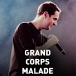 Concert GRAND CORPS MALADE - LE TOUR DU PLAN B