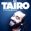 Concert TAIRO & THE FAMILY BAND à Paris @ Le Trianon - Billets & Places