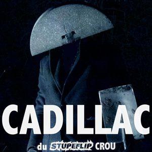 CADILLAC (STUPEFLIP)   + Première partie @ La Laiterie - Club - Strasbourg