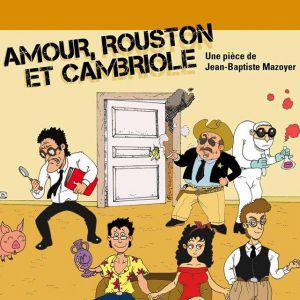 AMOUR ROUSTON ET CAMBRIOLE @ LA BOITE À RIRE - PERPIGNAN