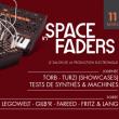 Soirée Space In Faders 2017 à Paris @ La Machine du Moulin Rouge - Billets & Places