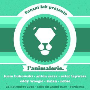 L'Animalerie feat. Lucio Bukowski, Anton Serra, Oster Lapwass  @ LA SALLE DES FETES - GRAND PARC - BORDEAUX