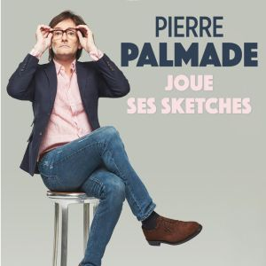 Pierre Palmade Joue Ses Sketches