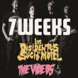 Concert 7 WEEKS + LOS DISIDENTES DEL SUCIO MOTEL + THE VIDEOS à PARIS @ La Boule Noire - Billets & Places