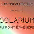 Concert SUPERNOVA PROJECT PRESENTE SOLARIUM / PARIS ELECTRONIC WEEK @ Point Ephémère - Billets & Places
