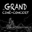 LE GRAND CINE CONCERT