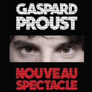 GASPARD PROUST @ LE K - KABARET CHAMPAGNE MUSIC HALL - TINQUEUX