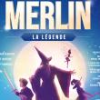 Spectacle MERLIN LA LEGENDE, ARTHUR ET LA FEE MALEFIQUE