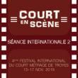 Festival Court en Scène - Séance Internationale 2 à TROYES @  THEATRE DE LA MADELEINE - Billets & Places