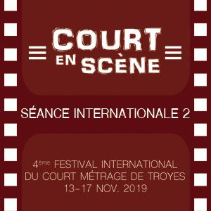 Court En Scène - Séance Internationale 2