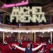 Michel Frenna - Nouveau Spectacle