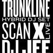 Affiche Trunkline, scan x (live), dj jee