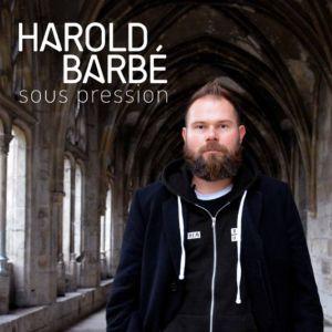 Harold Barbe - Sous Pression