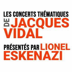 Les Concerts Thématiques - Jacques Vidal Et Lionel Eskenazi