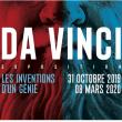 """Expo """"Da Vinci- les inventions du Génie à BORDEAUX @ Musée Mer Marine  - Billets & Places"""