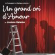 Théâtre Un grand cri d'amour à CUGNAUX @ Théâtre des Grands Enfants - Grand Théâtre - Billets & Places
