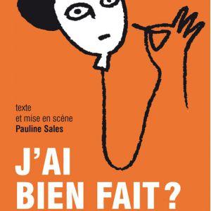 J'ai bien fait ? @ Théâtre de la Tempête - PARIS