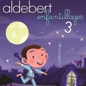 Aldebert Enfantillages 3