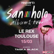 Concert SAN HOLO à TOULOUSE @ LE REX - Billets & Places