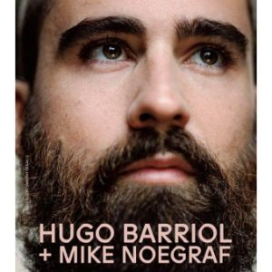 Hugo Barriol + Mike Noegraf