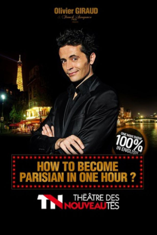 HOW TO BECOME PARISIAN IN ONE HOUR @ THEATRE DES NOUVEAUTES - PARIS
