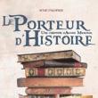 Théâtre LE PORTEUR D'HISTOIRE à ÉTRÉCHY @ Espace Jean-Monnet - Billets & Places