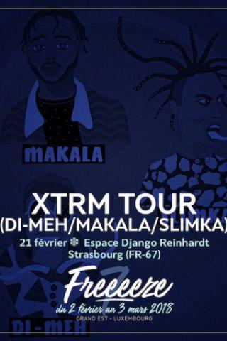 FESTIVAL FREEEEZE > XTRM TOUR (Di-Meh/Makala/Slimka) à STRASBOURG @ Espace Django Reinhardt  - Billets & Places