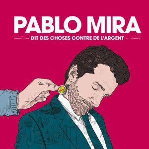 """Pablo Mira """"Dit Des Choses Contre De L'argent"""""""