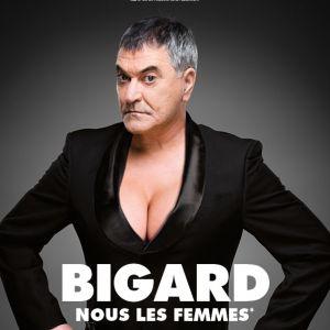 Billets Jean-Marie Bigard « Nous les femmes» - LE TIGRE