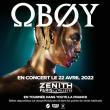 Concert OBOY à Paris @ Zénith Paris La Villette - Billets & Places